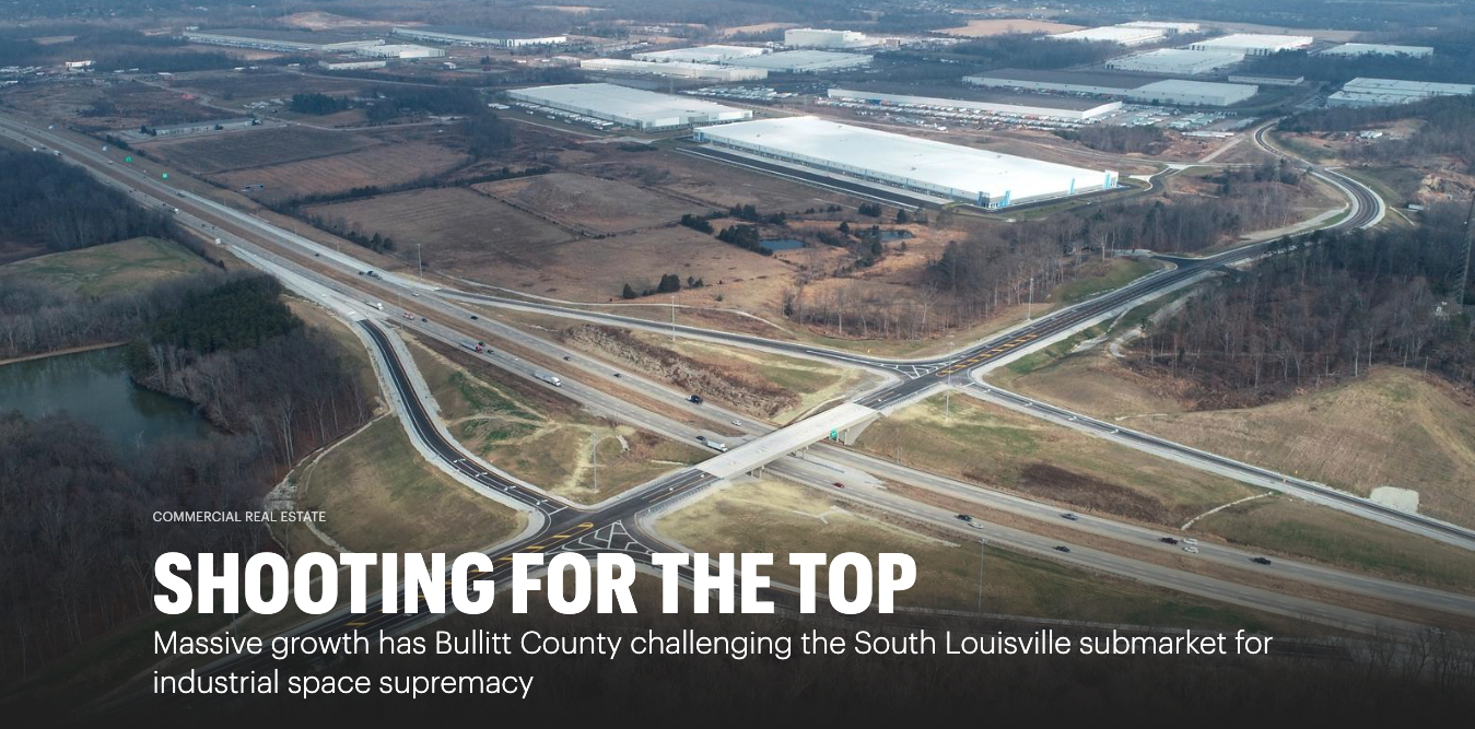Shooting for the Top: Massive growth has Bullitt County challenging the South Louisville submarket for industrial space supremacy